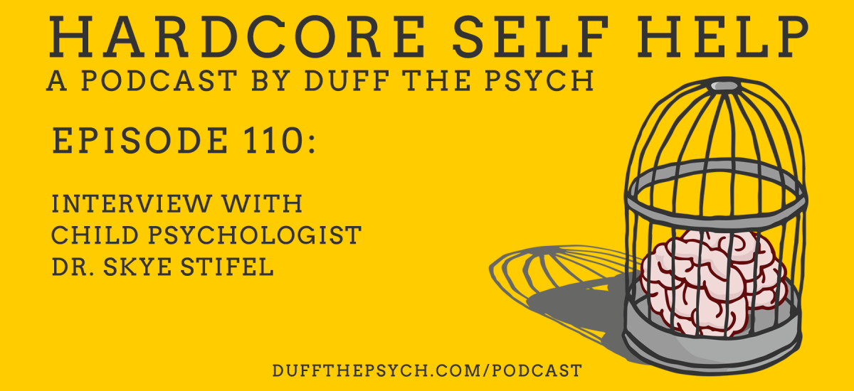 Episode 110: Interview with Child Psychologist Dr. Skye Stifel