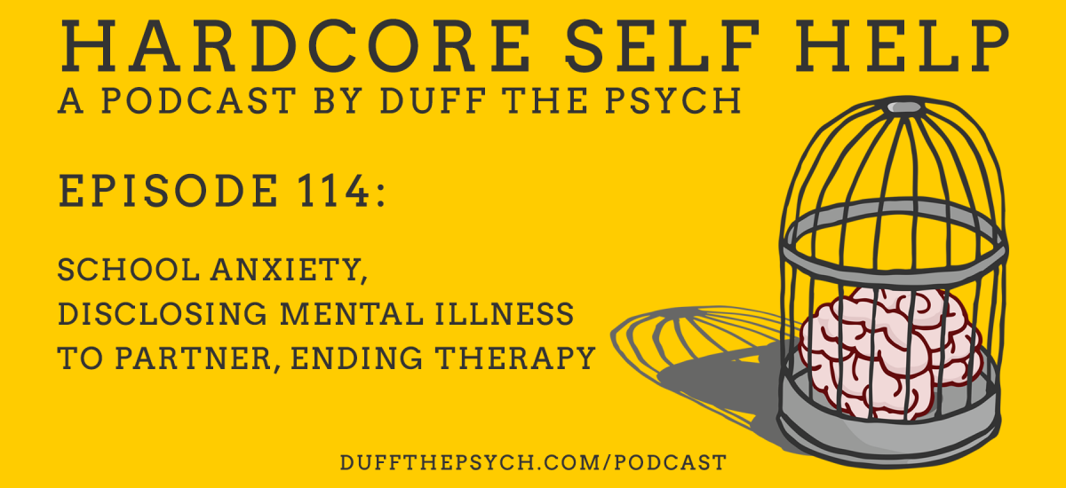 Episode 114: School Anxiety, Disclosing Mental Illness to Partner, Ending Therapy