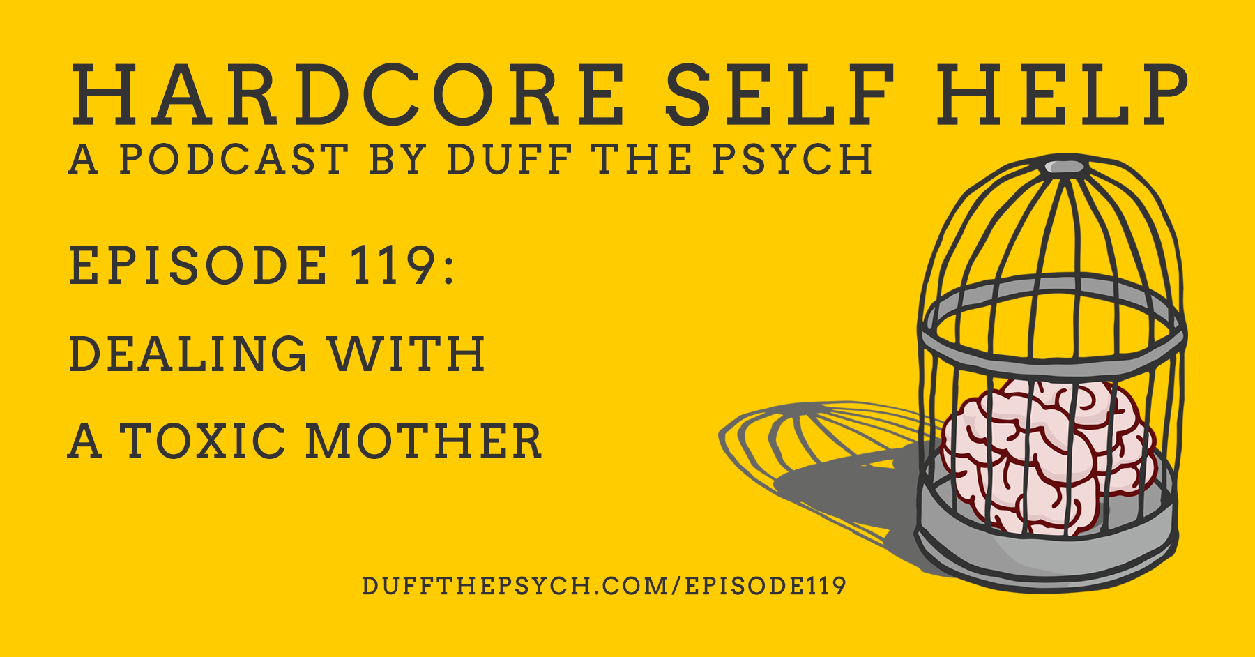 Episode 119: Dealing with a Toxic Mother - Duff The Psych